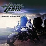 Hank Erix, Nothing But Trouble
