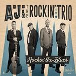 A.J. & The Rockin Trio, Rockin' The Blues