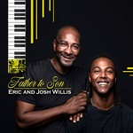 Eric and Josh Willis, Father to Son