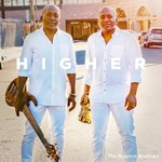 The Braxton Brothers, Higher