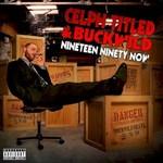 Celph Titled & Buckwild, Nineteen Ninety Now