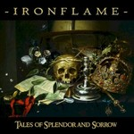 Ironflame, Tales of Splendor and Sorrow