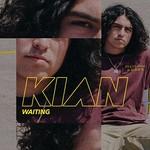 Kian, Waiting