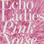Echo Ladies, Pink Noise mp3