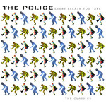 The Police, Every Breath You Take: The Classics