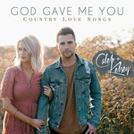 Caleb & Kelsey, God Gave Me You: Country Love Songs mp3