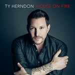 Ty Herndon, House on Fire