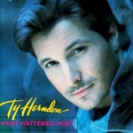 Ty Herndon, What Mattered Most