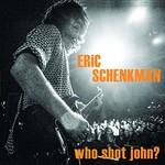 Eric Schenkman, Who Shot John?