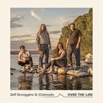 Jeff Scroggins & Colorado, Over The Line