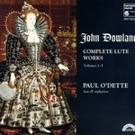 Paul O'Dette, John Dowland: Complete Lute Works