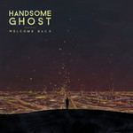 Handsome Ghost, Welcome Back