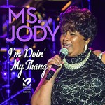 Ms. Jody, I'm Doin' My Thang mp3