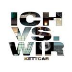 Kettcar, Ich vs. Wir