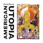 David Byrne, American Utopia (Deluxe Edition)
