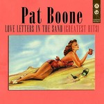 Pat Boone, Love Letters In The Sand (Greatest Hits)