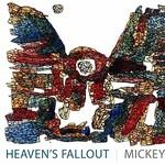 Mickey Factz, Heaven's Fallout
