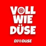 DJ Duse, Voll wie Duse