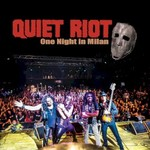 Quiet Riot, One Night In Milan