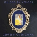 Guided by Voices, Zeppelin Over China