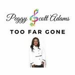 Peggy Scott Adams, Too Far Gone