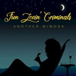 Fun Lovin' Criminals, Another Mimosa