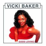 Vickie Baker, Good Loving