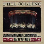 Phil Collins, Serious Hits...Live! (Remastered)