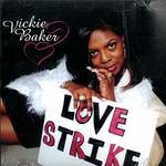 Vickie Baker, Love Strike