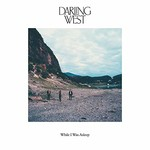 Darling West, While I Was Asleep