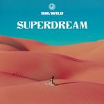 Big Wild, Superdream