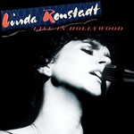 Linda Ronstadt, Live In Hollywood