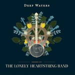 The Lonely Heartstring Band, Deep Waters mp3