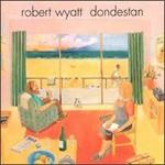 Robert Wyatt, Dondestan