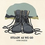 Hank Shizzoe, Steady As We Go