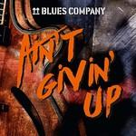 Blues Company, Ain't Givin' Up