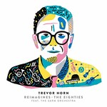 Trevor Horn, Reimagines The Eighties (feat. The Sarm Orchestra)