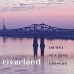 Eric Brace, Peter Cooper & Thomm Jutz, Riverland