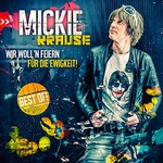 Mickie Krause, Wir woll'n feiern fur die Ewigkeit - Best Of!
