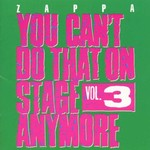 Frank Zappa, You Can't Do That on Stage Anymore, Vol. 3