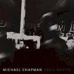 Michael Chapman, True North