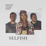 Dimitri Vegas & Like Mike, Selfish (feat. Era Istrefi)