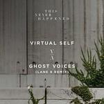 Virtual Self, Ghost Voices (Lane 8 Remix)
