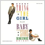 Everything but the Girl, Baby, the Stars Shine Bright (Deluxe Edition) mp3