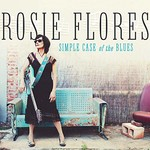 Rosie Flores, Simple Case Of The Blues
