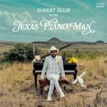 Robert Ellis, Texas Piano Man