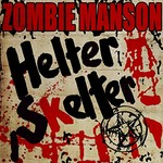 Rob Zombie & Marilyn Manson, Helter Skelter