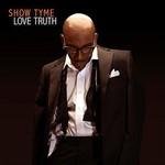 Show Tyme, Love Truth