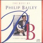 Philip Bailey, The Best of Philip Bailey: A Gospel Collection mp3