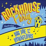 Big Joe and the Dynaflows, Rockhouse Party